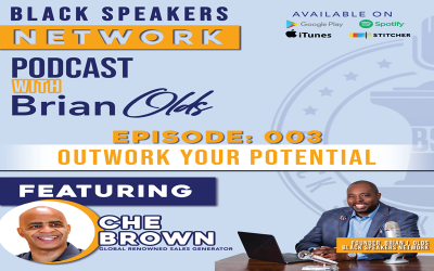 Black Speakers Network EP3: Outwork Your Potential (with Che Brown)