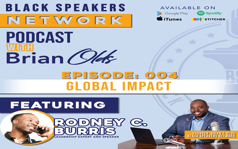 Black Speakers Network EP4: Using Your Voice to Make A Global Impact (with Rodney C. Burris)