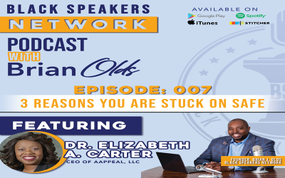 Black Speakers Network EP7: Three Reasons You Are Stuck on Safe (with Dr. Elizabeth Carter)