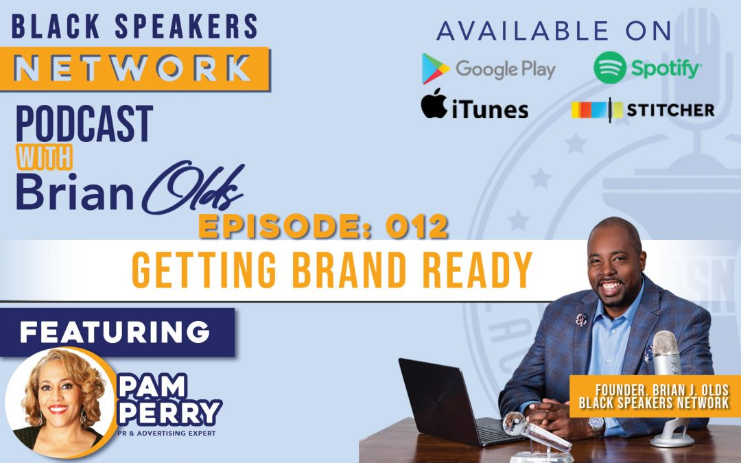 Black Speakers Network EP12: Getting Brand Ready (with Pam Perry)