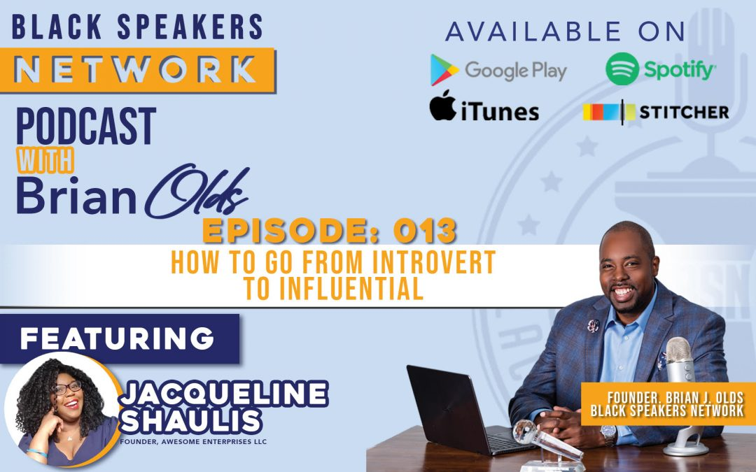 Black Speakers Network EP13: How To Go From Introvert To Influential (with Jacqueline Shaulis)