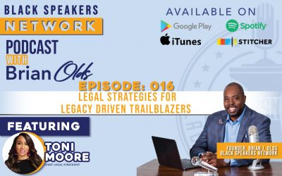 Black Speakers Network EP16: Legal Strategies for Legacy Driven Trailblazers (with Toni Moore)